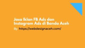 Jasa Iklan FB Ads dan Instagram Ads di Banda Aceh