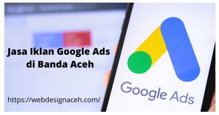 Jasa Iklan Google Ads di Banda Aceh