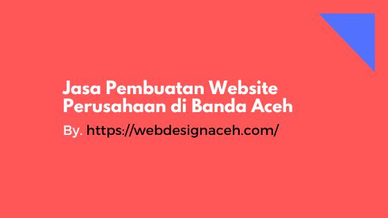 Jasa Pembuatan Website Perusahaan di Banda Aceh