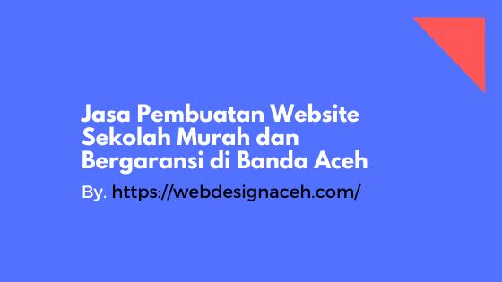 Jasa Pembuatan Website Sekolah di Banda Aceh