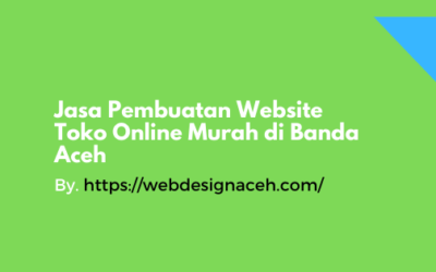 Jasa Pembuatan Website Toko Online Murah di Banda Aceh