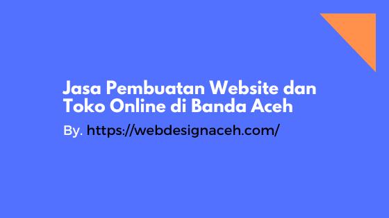 Jasa Pembuatan Website dan Toko Online di Banda Aceh