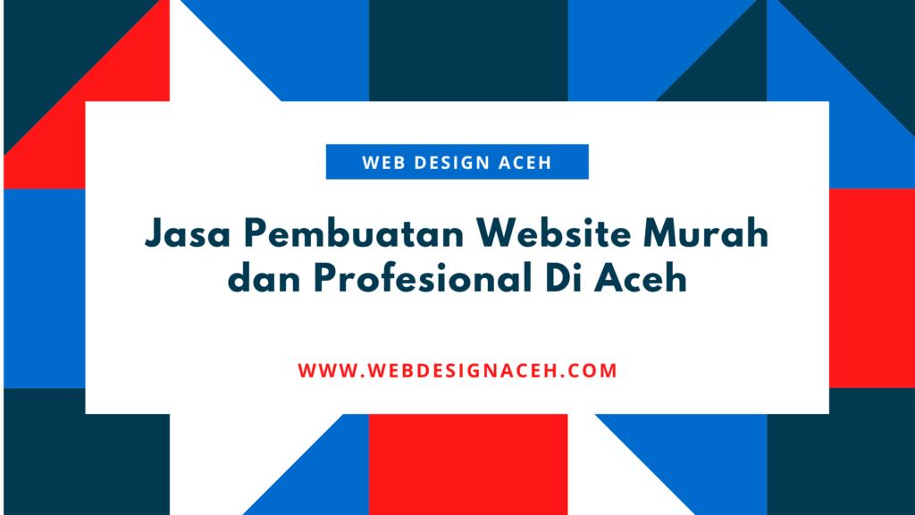 Jasa Pembuatan Website Murah dan Profesional Di Aceh