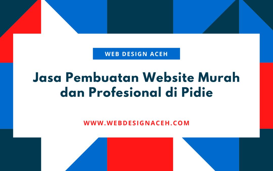 Jasa Pembuatan Website Murah dan Profesional di Pidie