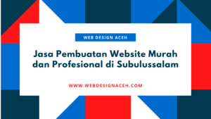 Jasa Pembuatan Website Murah dan Profesional di Subulussalam